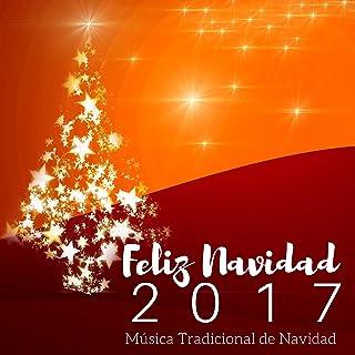 Feliz Navidad 2017- Música Tradicional de Navidad, Villancicos de Navidad, Música Navideñas Instrumental Relajante