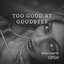 Too Good at Goodbyes (Piano Instrumental)