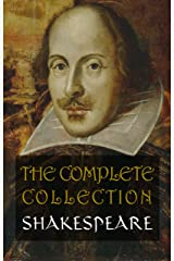 Shakespeare: The Complete Collection Kindle Edition