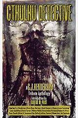 Cthulhu Detective: A C.J. Henderson Tribute Anthology Kindle Edition