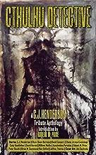 Cthulhu Detective: A C.J. Henderson Tribute Anthology