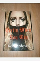 Pretty When You Cry Paperback