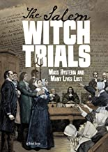 The Salem Witch Trials: Mass Hysteria and Many Lives Lost (Tangled History)