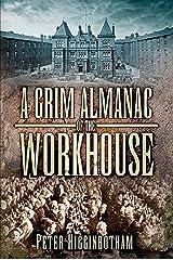 Grim Almanac of the Workhouse (Grim Almanacs) Kindle Edition