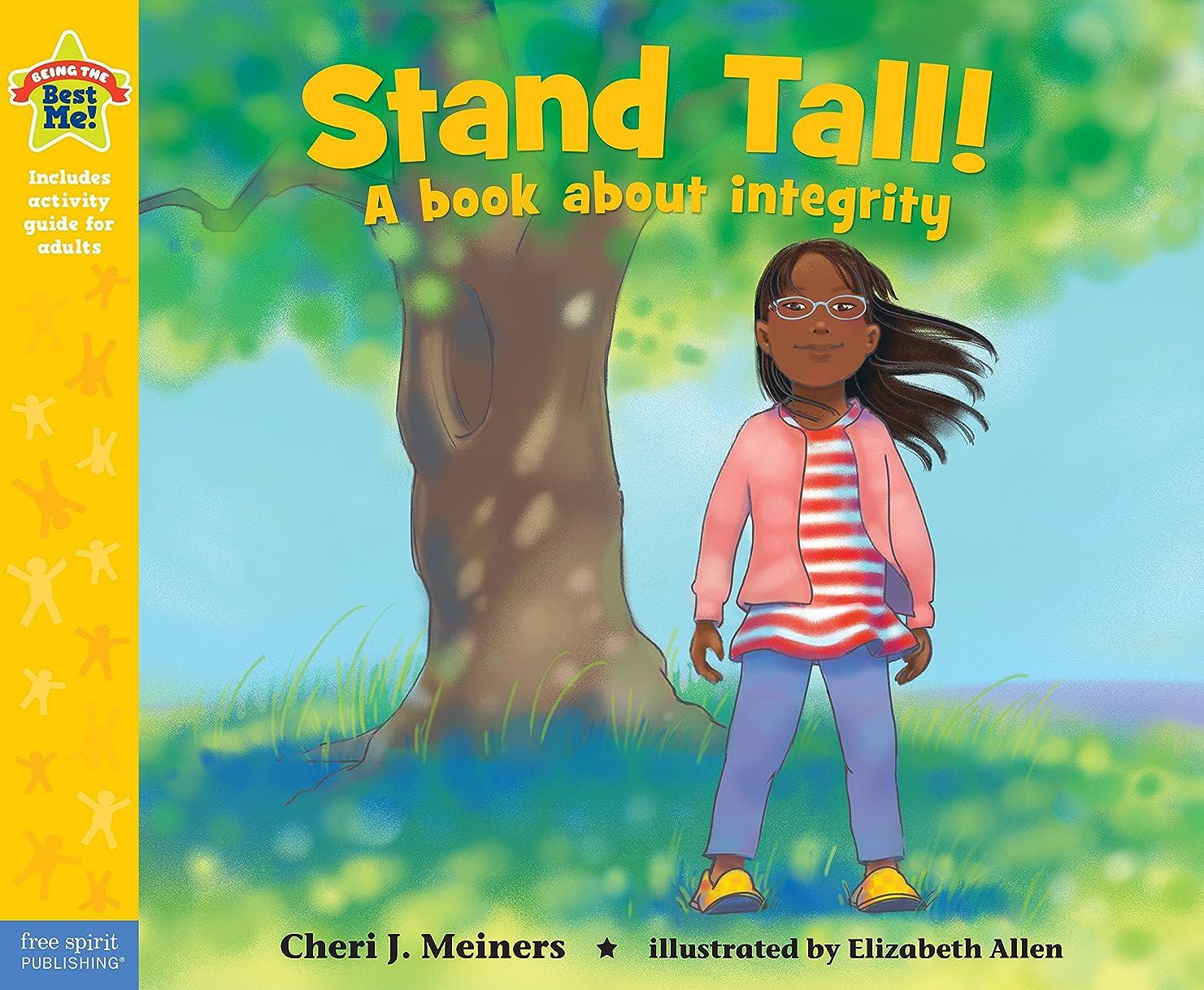 エンティティ路面電車静かなStand Tall!: A book about integrity (Being the Best Me Series) (English Edition)