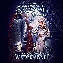 Snowball: Chronicles of a Wererabbit, Book 1