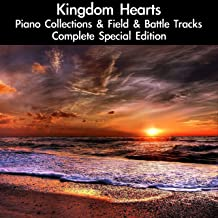 Kingdom Hearts Piano Collections & Field & Battle Tracks: Complete Special Edition