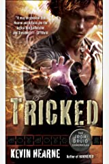 Tricked: The Iron Druid Chronicles, Book Four Kindle Edition
