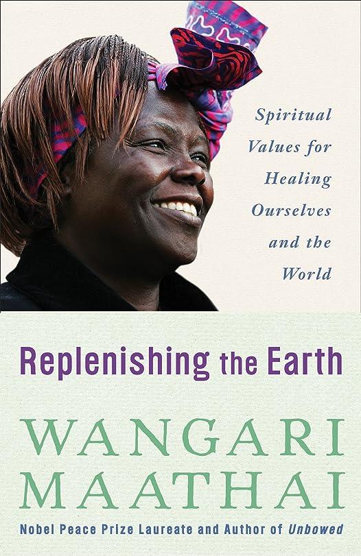 通貨気まぐれなにじみ出るReplenishing the Earth: Spiritual Values for Healing Ourselves and the World