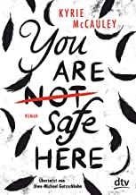 You are (not) safe here: Roman (German Edition)
