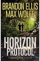 Horizon Protocol: A Jackson Stone Thriller Kindle Edition