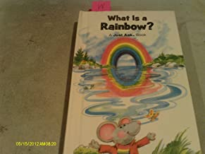 What Is A Rainbow? (A Just Ask Book)