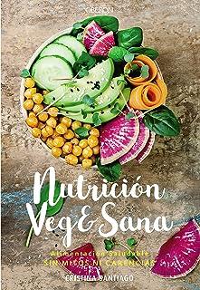 Nutrición veg&sana. Alimentación saludable sin mit