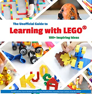 The Unofficial Guide to Learning with LEGO®: 100