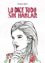 Lo dice todo sin hablar (Spanish Edition)