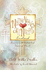 Name Above All Names Devotional: Focusing on 26 Alphabetical Names of Christ Kindle Edition