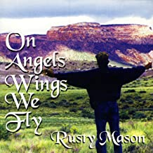 On Angels Wings We Fly