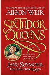 Six Tudor Queens: Jane Seymour, The Haunted Queen: Six Tudor Queens 3 (English Edition) Formato Kindle