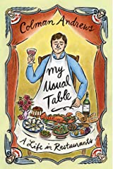 My Usual Table: A Life in Restaurants Kindle Edition