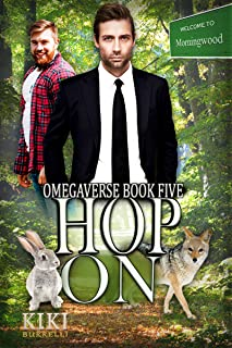 Hop On: Welcome to Morningwood Omegaverse Romance Book Five