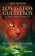 En territorio salvaje / Into the Wild (GATOS GUERREROS / WARRIORS) (Spanish Edition)