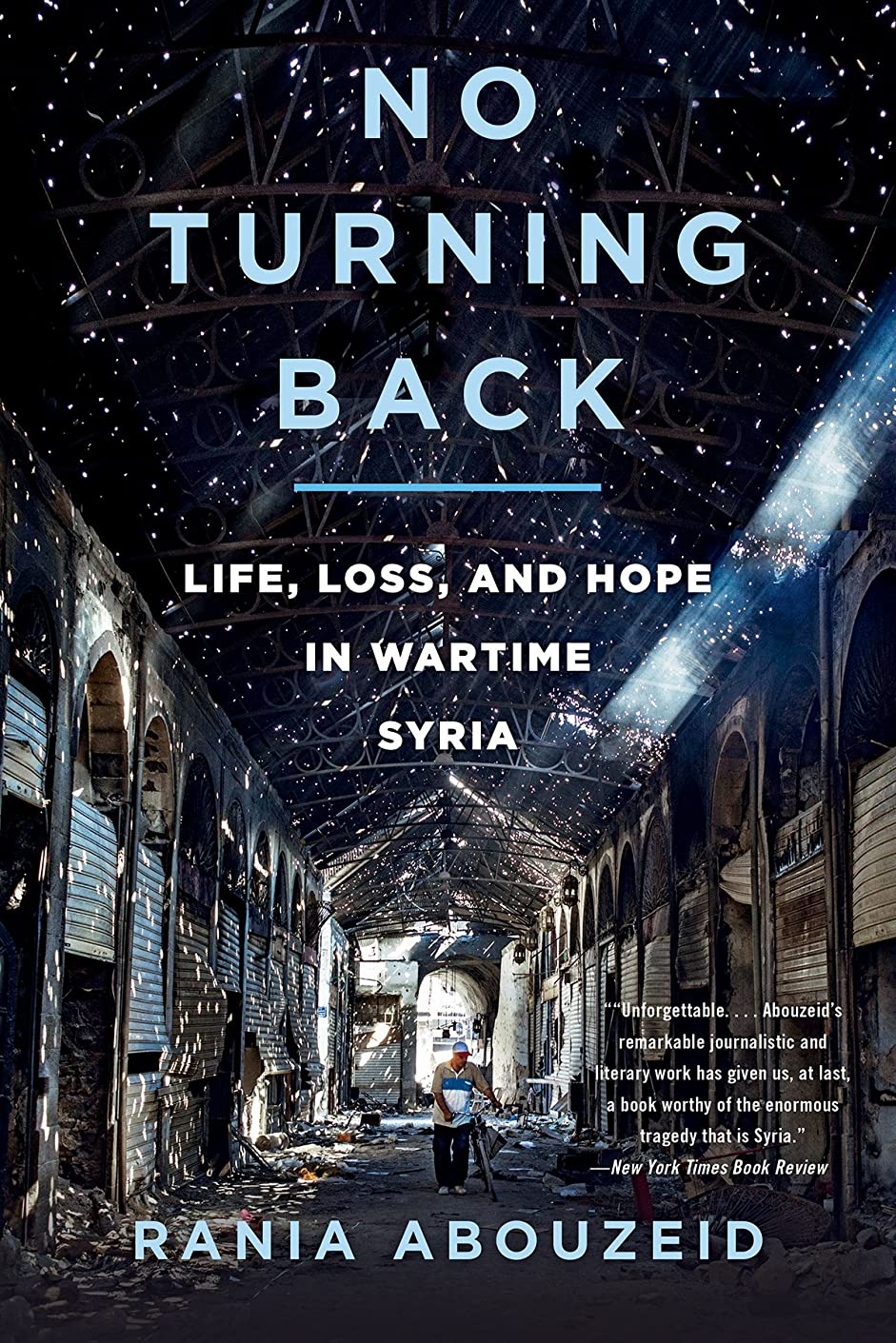 量でシダ国際No Turning Back: Life, Loss, and Hope in Wartime Syria (English Edition)