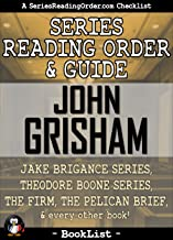 John Grisham Series Reading Order & Guide: Jake Brigance Series, Theodore Boone Series, The Firm, The Pelican Brief, and every other book! (SeriesReadingOrder.com Book List 3) (English Edition)