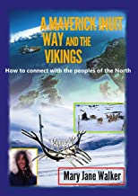 A Maverick Inuit Way and the Vikings: How to connect with the peoples of the North
