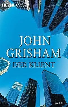 Der Klient: Roman (German Edition)