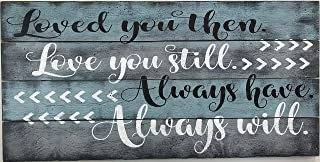 Loved You Then Love You Still Always Have Always Will Wood Pallet Sign Wall Decor Anniversary Wedding