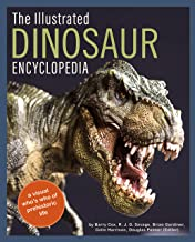 The Illustrated Encyclopedia of Dinosaurs and Prehistoric Creatures: A Visual Who's Who of Prehistoric Life
