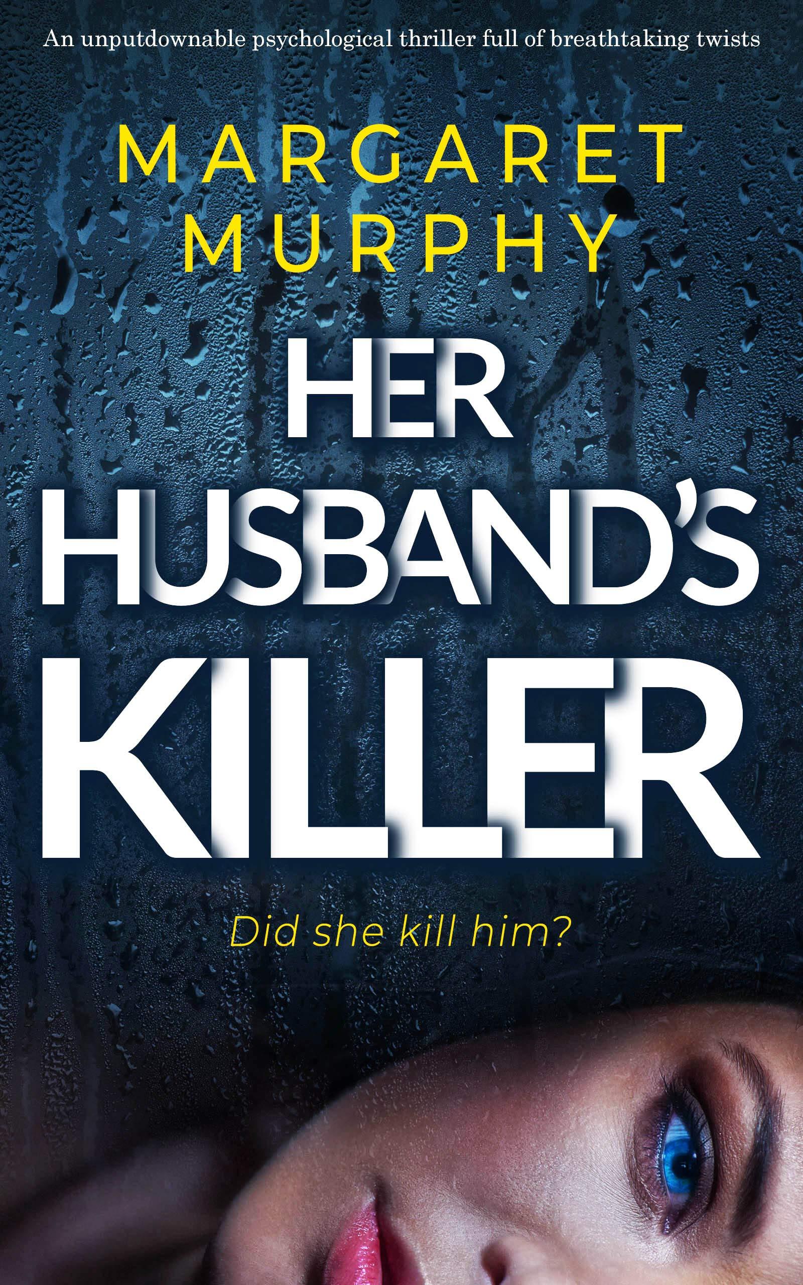 HER HUSBAND'S KILLER an unputdownable psychological thriller full of breathtaking twists