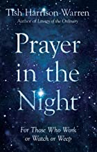Prayer in the Night: For Those Who Work or Watch or Weep