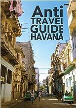 Anti Travel Guide Havana (CASH MONEY PICTURES) (Japanese Edition)
