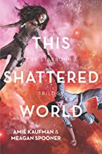 This Shattered World (The Starbound Trilogy Book 2)