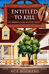 Entitled To Kill (St. Marin's Cozy Mystery Series Book 2) Kindle Edition