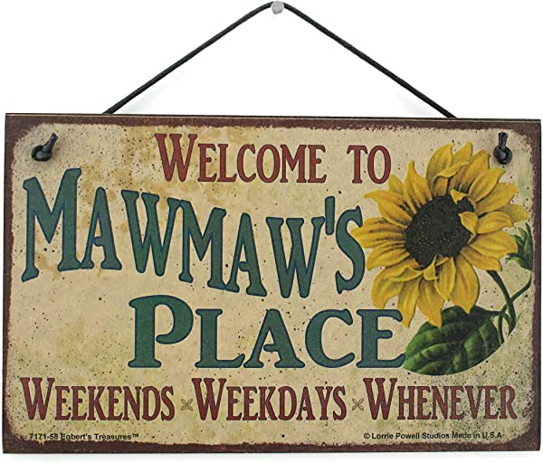 Egbert S Treasures 5x8 Vintage Style Sign With Sunflower Saying Welcome To MAWMAW S PLACE Weekends Weekdays Whenever Decorative Fun Universal Household Signs From