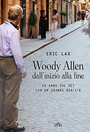 Woody Allen dallinizio alla fine: Un anno sul set con un grande regista
