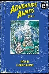 Adventure Awaits: Volume 2 Kindle Edition