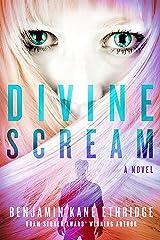 Divine Scream Kindle Edition
