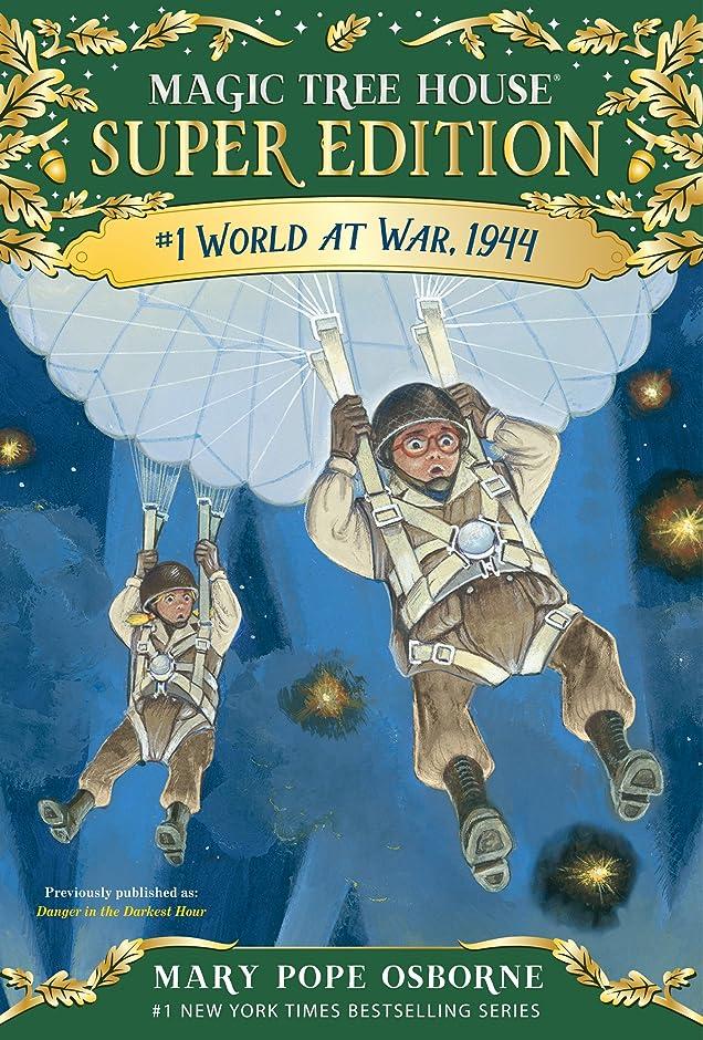 くちばし税金胴体World at War, 1944 (Magic Tree House Super Edition Book 1) (English Edition)