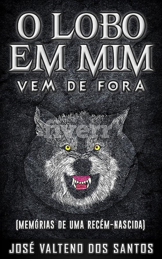 いちゃつく散髪私たち自身O LOBO EM MIM VEM DE FORA (Portuguese Edition)
