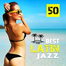 Best Latin Jazz: 50 Bossa Nova Beats, Summer Sensual Nights del Mar, Smooth Sax & Piano Cafe