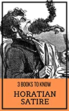 3 books to know: Horatian Satire (English Edition)