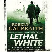 Lethal White: A Cormoran Strike Novel