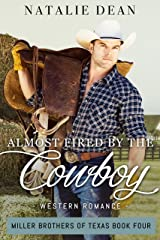 Almost Fired by the Cowboy: Western Romance (Miller Brothers of Texas Book 4) Kindle Edition