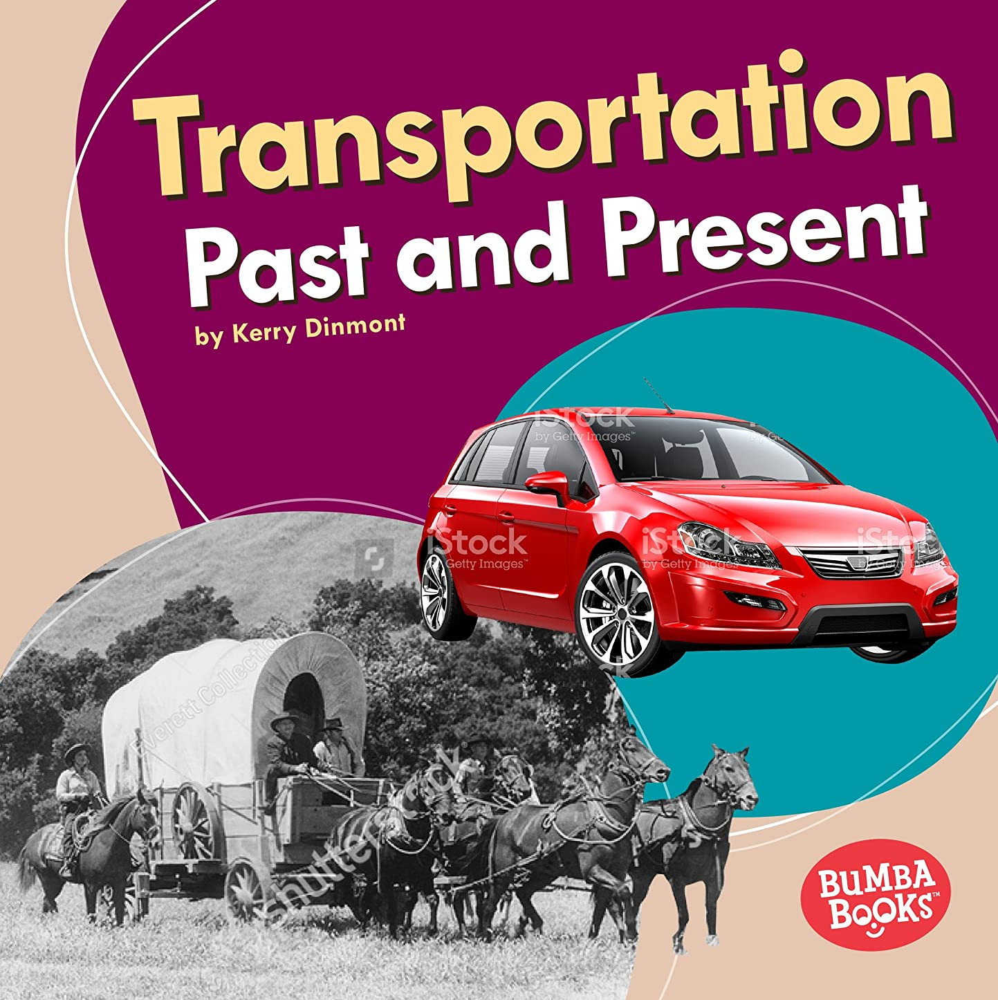 Transportation Past and Present (Bumba Books ? — Past and Present) (English Edition)