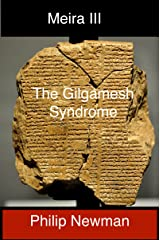 The Gilgamesh Syndrome: Part I (Meira Book 3) Kindle Edition