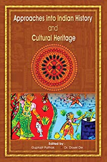 Approaches into Indian History and Cultural Heritage