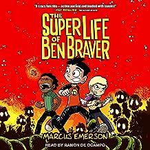 The Super Life of Ben Braver: Ben Braver Series, Book 1